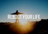 Improve your life, Reboot your life
