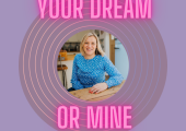 Your Dream or Mine Podcast