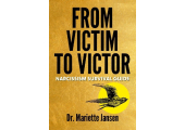 From Victim to Victor - Narcissism Survival Guide