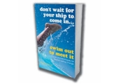 Don't Wait for Your Ship to Come In. . . Swim Out to Meet It