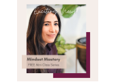 Mindset Mastery at www.preetkalsi.com<br />FREE Sign up to FOUR, 10 minute mini classes.
