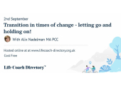 Transition in times of change - letting go and holding on!