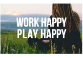 Work Happy Play Happy