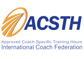 ACSTH - - Approved coach specific training Hours International coaching federation