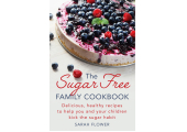 The Sugar Free Family Cookbook<br />The Sugar Free Family Cookbook