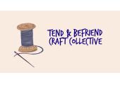Tend & Befriend Craft Collective