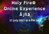 Holy Fire Online Experience 31 July 2021