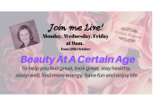 Beauty at A Certain Age - quick tips, helpful videos